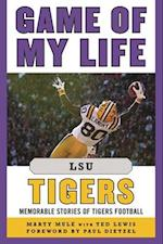 Game of My Life Lsu Tigers (Game of My Life)