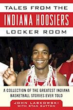 Tales from the Indiana Hoosiers Locker Room (Tales from the Team)