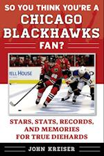 So You Think You're a Chicago Blackhawks Fan? (So You Think Youre a Team Fan)