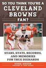 So You Think You're a Cleveland Browns Fan?