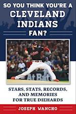 So You Think You're a Cleveland Indians Fan? (So You Think Youre a Fan)