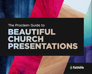 The Proclaim Guide to Beautiful Church Presentations