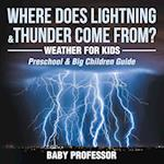 Where Does Lightning & Thunder Come from?   Weather for Kids (Preschool & Big Children Guide)