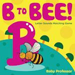 B to Bee! - Letter Sounds Matching Game