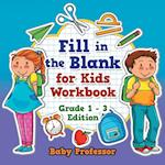 Fill in the Blank for Kids Workbook | Grade 1 - 3 Edition