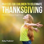 Prayers for Children to Celebrate Thanksgiving - Children's Christian Prayer Books