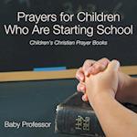 Prayers for Children Who Are Starting School - Children's Christian Prayer Books