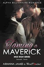 Taming a Maverick (Book 2) Alpha Billionaire Romance
