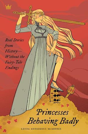 Bog, paperback Princesses Behaving Badly af Linda Rodriguez Mcrobbie