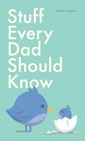 Bog, hardback Stuff Every Dad Should Know af Brett Cohen
