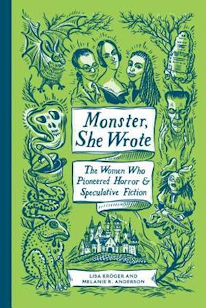 Få Monster, She Wrote af Lisa Kroeger som Hardback bog på engelsk