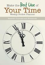 Make the Best Use of Your Time