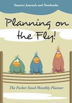 Planning on the Fly! the Pocket Sized Monthly Planner
