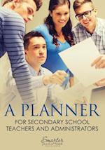 A Planner for Secondary School Teachers and Administrators