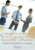 A Project Without a Plan Is Just Wishful Thinking