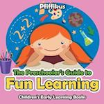The Preschooler's Guide to Fun Learning - Children's Early Learning Books