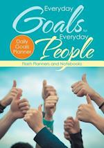 Everyday Goals for Everyday People. Daily Goals Planner.