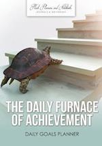 The Daily Furnace of Achievement