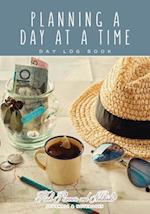 Planning a Day at a Time - Day Log Book