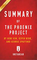 Summary of The Phoenix Project: by Gene Kim, Kevin Behr and George Spafford | Includes Analysis af Instaread Summaries