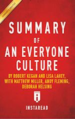 Summary of An Everyone Culture by Robert Kegan and Lisa Lahey, with Matthew Miller, Andy Fleming, Deborah Helsing | Includes Analysis af Instaread Summaries