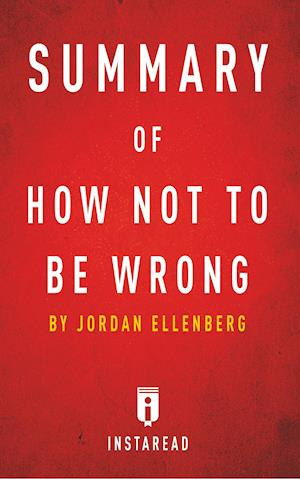 Bog, hæftet Summary of How Not To Be Wrong: by Jordan Ellenberg | Includes Analysis af Instaread Summaries