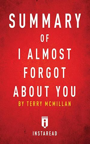 Bog, hæftet Summary of I Almost Forgot About You: by Terry McMillan | Includes Analysis af Instaread Summaries