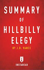 Summary of Hillbilly Elegy: by J.D. Vance | Includes Analysis af Instaread Summaries