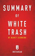 Summary of White Trash: by Nancy Isenberg | Includes Analysis