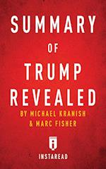 Summary of Trump Revealed: by Michael Kranish & Marc Fisher | Includes Analysis af Instaread Summaries