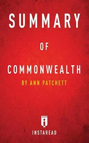 Bog, hæftet Summary of Commonwealth: by Ann Patchett | Includes Analysis af Instaread Summaries