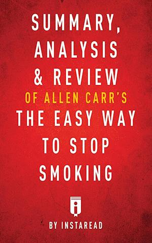 Bog, hæftet Summary, Analysis & Review of Allen Carr's The Easy Way to Stop Smoking by Instaread af Instaread Summaries