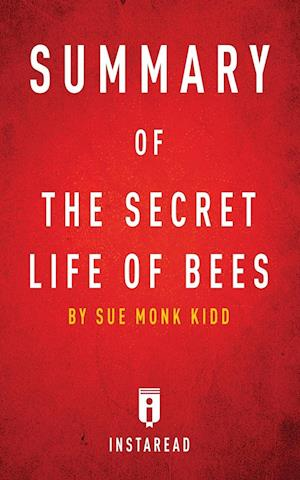 Bog, hæftet Summary of The Secret Life of Bees: by Sue Monk Kidd | Includes Analysis af Instaread Summaries