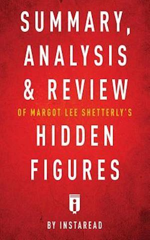 Bog, hæftet Summary, Analysis & Review of Margot Lee Shetterly's Hidden Figures by Instaread af Instaread Summaries