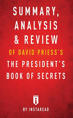 Bog, hæftet Summary, Analysis & Review of David Priess's The President's Book of Secrets by Instaread af Instaread Summaries