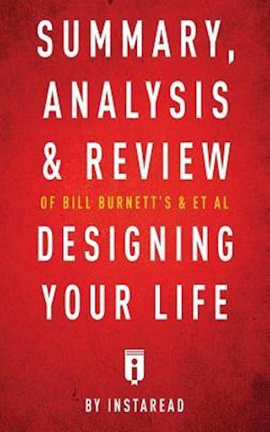 Bog, hæftet Summary, Analysis & Review of Bill Burnett's & Dave Evans's Designing Your Life by Instaread af Instaread