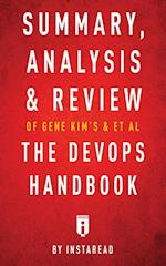 Summary, Analysis & Review of Gene Kim's, Jez Humble's, Patrick Debois's, & John Willis's the Devops Handbook by Instaread af Instaread