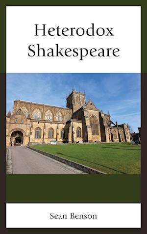 Bog, hardback Heterodox Shakespeare af Sean Benson