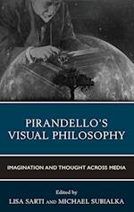 Pirandello's Visual Philosophy (Fairleigh Dickinson University Press Series in Italian Studies)