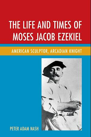 Bog, paperback The Life and Times of Moses Jacob Ezekiel af Peter Adam Nash