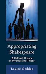 Appropriating Shakespeare (The Fairleigh Dickinson University Press Series on Shakespeare and the Stage)