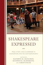 Shakespeare Expressed (The Fairleigh Dickinson University Press Series on Shakespeare and the Stage)