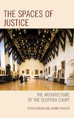The Spaces of Justice (Law Culture and the Humanities Series)