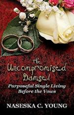 The Uncompromised Damsel
