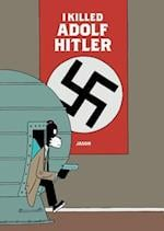 I Killed Adolf Hitler