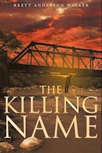 The Killing Name af Brett Anderson Walker