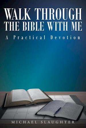 Bog, hæftet Walk through the Bible with Me: A Practical Devotion af Michael Slaughter