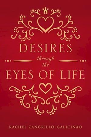 Desires through the Eyes of Life