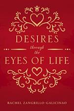 Desires through the Eyes of Life af Rachel Zangrillo-Galcinao