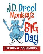 J.D. Drool Monkey's Big Day